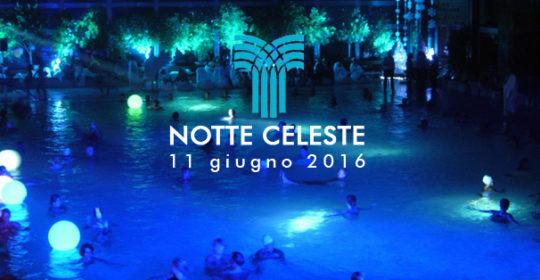 Notte Celeste, 11 giugno 2016: vieni a baciarti alle Terme!